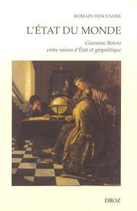 Romain Descendre - L'état du monde - Giovanni Botero entre raison d'Etat et géopolitique.