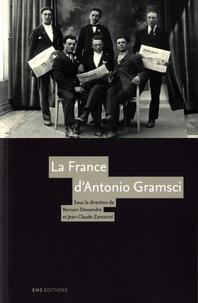 Romain Descendre et Jean-Claude Zancarini - La France d'Antonio Gramsci.