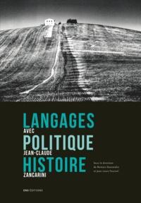 Romain Descendre et Jean-Louis Fournel - Langages, politique, histoire - Avec Jean-Claude Zancarini.