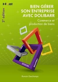 Romain Deschamps - Bien gérer son entreprise avec Dolibarr (Commerce et production de biens).