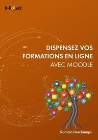 Romain Deschamps - Dispensez vos formations en ligne avec Moodle.