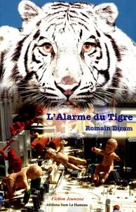 Romain Diram - L'Alarme du Tigre.