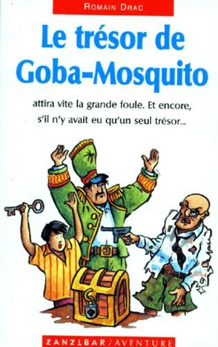 Romain Drac - Le trésor de Goba-Mosquito.