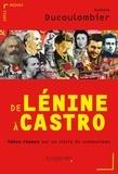Romain Ducoulombier - De Lénine à Castro - Idées reçues sur un siècle de communisme.