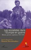 Romain Ducoulombier - Les socialistes dans l'Europe en guerre - Réseaux, parcours, expériences 1914-1918.