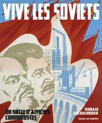 Ucareoutplacement.be Vive les Soviets - Un siècle d'affiches communistes Image