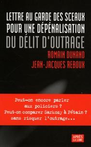 Romain Dunand et Jean-Jacques Reboux - Lettre au garde des Sceaux pour une dépénalisation du délit d'outrage.