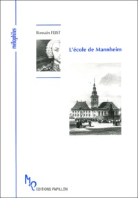 Romain Feist - L'école de Mannheim ou L'Athènes musicale des pays germaniques.