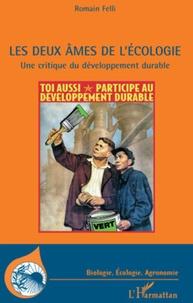 Romain Felli - Les deux âmes de l'écologie - Une critique du développement durable.