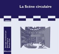 Romain Fohr - La scène circulaire.