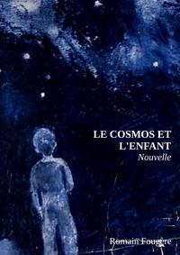 Romain Fougère - Le cosmos et l'enfant.