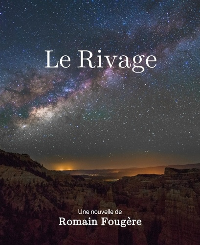 Romain Fougère - Le Rivage.