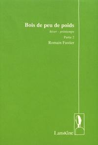 Romain Fustier - Bois de peu de poids - Partie 2, hiver-printemps.