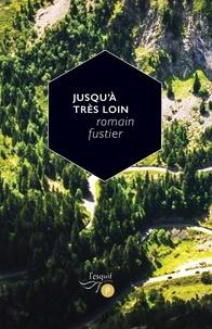 Romain Fustier - Jusqu'à très loin.