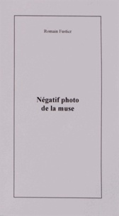 Romain Fustier - Négatif photo de la muse.