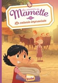 Romain Gadiou et Chloé Sastre - Les souvenirs de Mamette Tome 5 : La colonie improvisée.