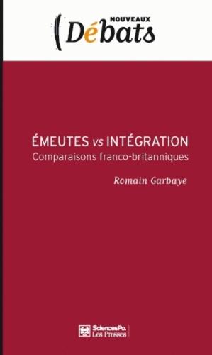 Romain Garbaye - Emeutes vs intégration - Comparaisons franco-britanniques.