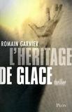 Romain Garnier - L'héritage de glace.