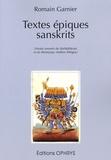 Romain Garnier - Textes épiques sanskrits - Extraits annotés du Mahâbhârata et du Râmâyana, édition bilingue français-sanscrit.