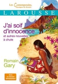 Romain Gary - J'ai soif d'innocence et autres nouvelles à chute.