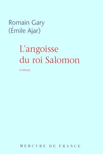 Romain Gary - L'angoisse du roi Salomon.