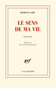 Romain Gary - Le sens de ma vie - Entretien.