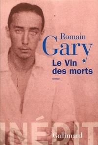 Romain Gary - Le vin des morts.