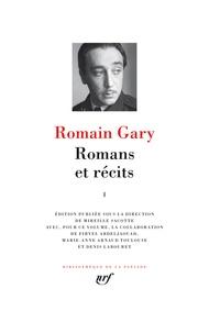 Romain Gary - Romans et récits - Tome 1, Education européenne ; Les Racines du ciel ; La Promesse de l'aube ; Lady L. ; La Danse de Gengis Khan.