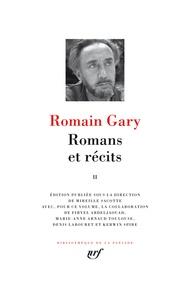 Romain Gary - Romans et récits - Tome 2, Adieu Gary Cooper ; Chien blanc ; Les Enchanteurs ; Gros-câlin ; La Vie devant soi ; Pseudo ; Clair de femme ; Les Cerfs-volants ; Vie et mort d'Emile Ajar.