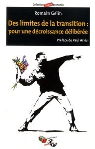 Romain Gelin et Paul Ariès - Des limites de la transition : pour une décroissance délibérée.