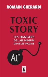Romain Gherardi - Toxic Story - Les dangers de l'aluminium dans les vaccins.