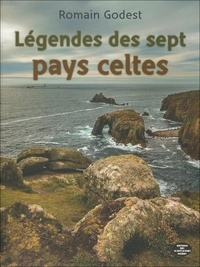 Romain Godest - Légendes des sept pays Celtes.