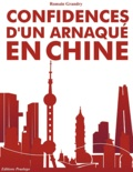 Romain Grandy - Confidences d'un arnaqué en Chine.