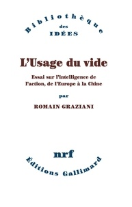 Téléchargements gratuits kindle books L'usage du vide  - Essai sur l'intelligence de l'action, de l'Europe à la Chine MOBI PDF DJVU par Romain Graziani en francais 9782072855160