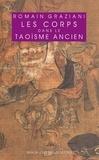 Romain Graziani - Les corps dans le taoïsme ancien - L'infirme, l'informe, l'infâme.
