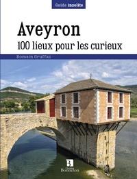 Romain Gruffaz - Aveyron - 100 lieux pour les curieux.