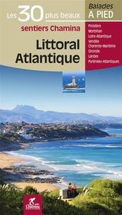 Romain Gruffaz et Hervé Milon - Littoral atlantique - Les 30 plus beaux sentiers Chamina.