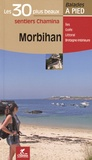 Romain Gruffaz et Daniel Michel - Morbihan - Les 30 plus beaux sentiers.