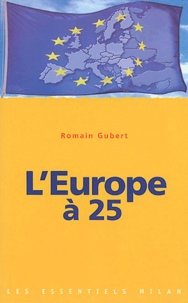 Romain Gubert - L'Europe à 25.