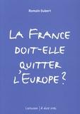 Romain Gubert - La France doit-elle quitter l'Europe ?.