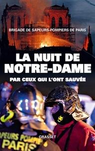 Romain Gubert et  Sapeurs-pompiers de Paris - La nuit de Notre-Dame - Par ceux qui l'ont sauvée.