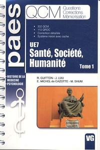 Santé, Société, Humanité; Tome 1- UE7, 332 QCM, 112 QROC, Correction détaillée, Système miroir avec cache - Romain Guitton pdf epub