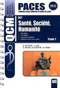 Romain Guitton et Joël Luu - Santé, société, humanité UE7 - Tome 1.