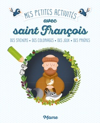 Mes petites activités avec Saint François - Des stickers, des coloriages, des jeux, des prières.pdf