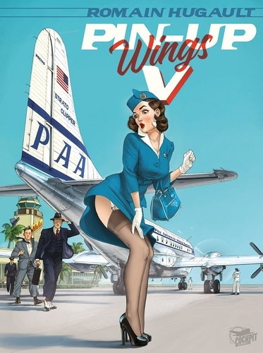 Romain Hugault - Pin-up Wings Tome 5 : .