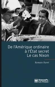 Romain Huret - De l'Amérique ordinaire à l'Etat secret : Le cas Nixon.