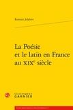Romain Jalabert - La Poésie et le latin en France au XIXe siècle.