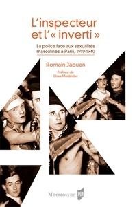 """Romain Jaouen - L'inspecteur et l'""""inverti"""" - La police face aux sexualités masculines à Paris, 1919-1940."""