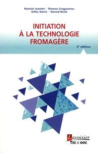 Romain Jeantet et Thomas Croguennec - Initiation à la technologie fromagère.