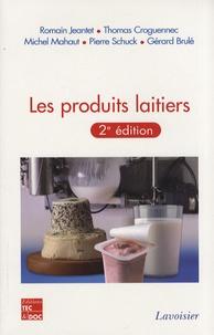 Romain Jeantet et Thomas Croguennec - Les produits laitiers.